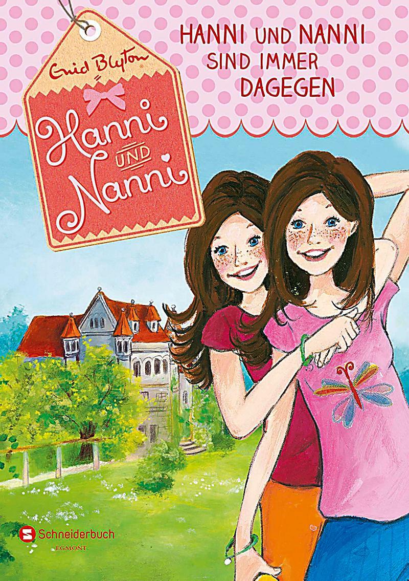 Enid Blyton - Hanni Und Nanni 1 - Hanni Und Nanni Sind Immer Dagegen