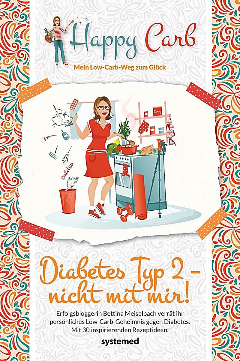 Happy Carb: Diabetes Typ 2 - nicht mit mir! Buch portofrei