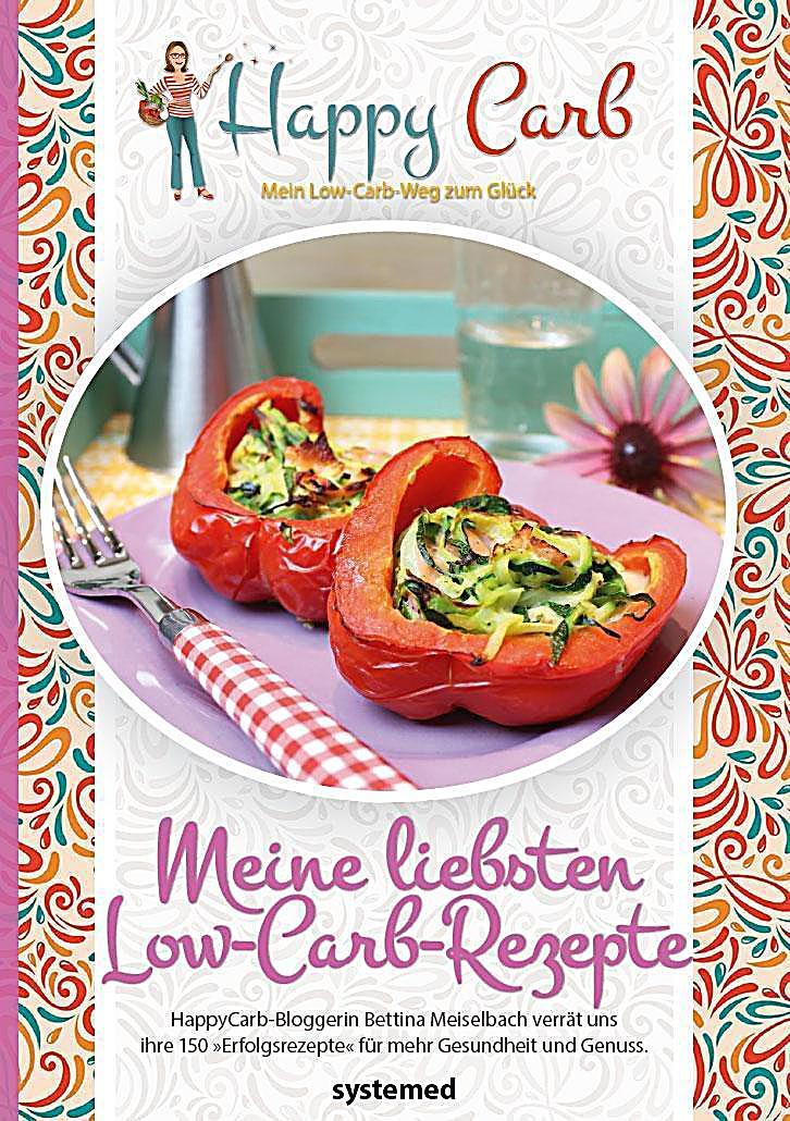 Happy Carb: Meine liebsten Low-Carb-Rezepte Buch portofrei