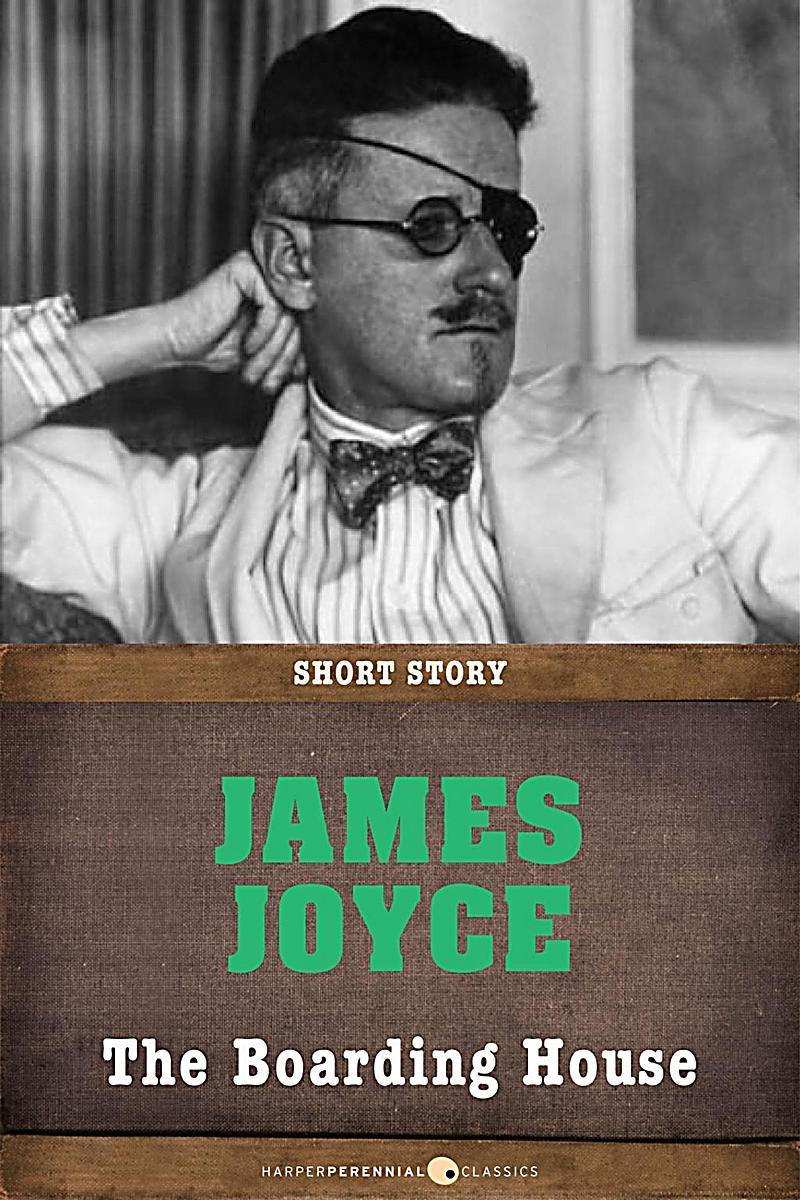 james joyce the boarding house Dubliners by james joyce review  the boarding house-james joyce phi hải trần james joyce's dubliners interactive ppt michelle alspaugh.
