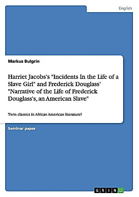 criticism of slavery in jacobss and douglasss narratives Definitions variously called the slave narrative, the freedom narrative, or the liberation narrative, the stories of enslaved people recounted the personal experiences of ante-bellum african americans who had escaped from slavery and found their way to safety in the north.