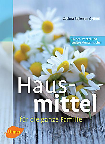 hausmittel f r die ganze familie buch portofrei bei. Black Bedroom Furniture Sets. Home Design Ideas