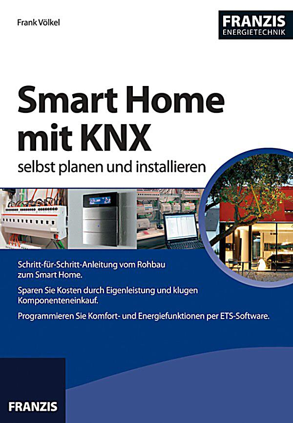 heimwerken smart home mit knx selbst planen und installieren ebook. Black Bedroom Furniture Sets. Home Design Ideas