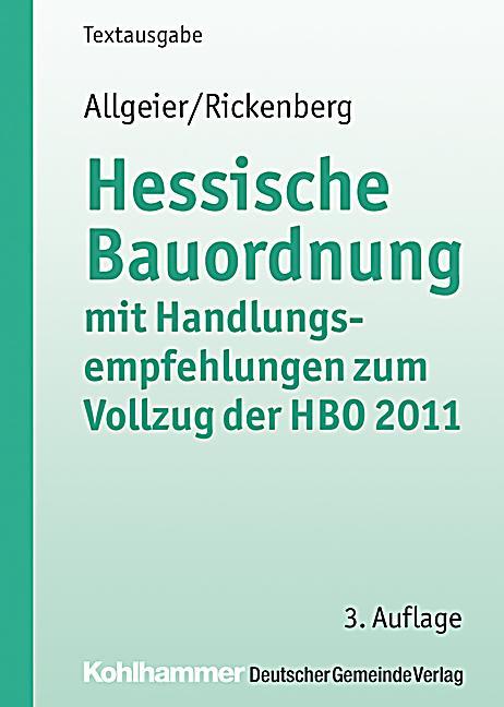 hessische bauordnung mit handlungsempfehlungen zum vollzug der hbo 2011 buch. Black Bedroom Furniture Sets. Home Design Ideas