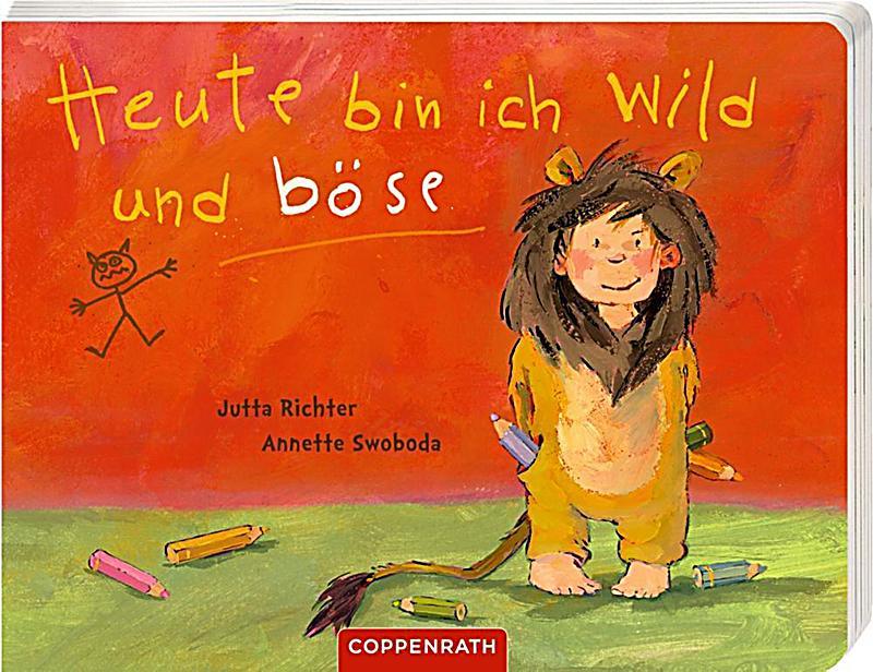 Heute bin ich wild und böse Buch bei Weltbild.de online
