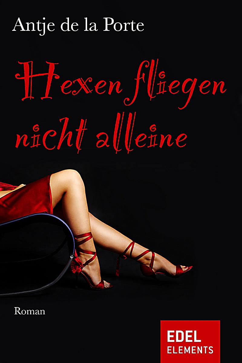 hexen fliegen nicht alleine ebook jetzt bei. Black Bedroom Furniture Sets. Home Design Ideas