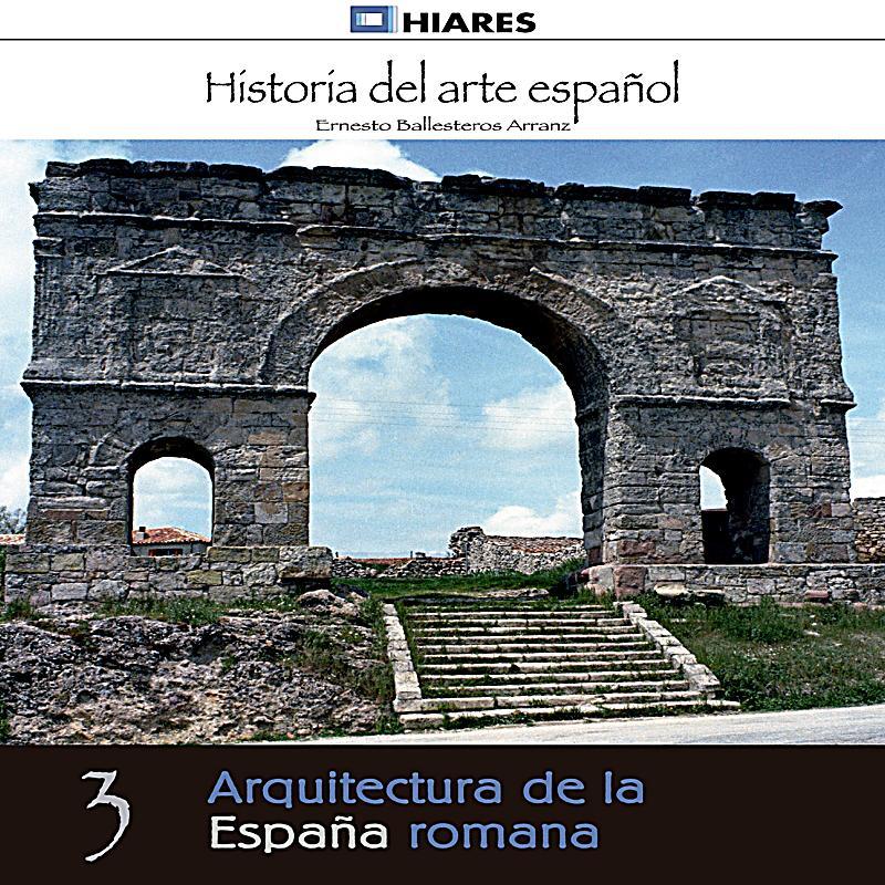Historia del arte espa ol arquitectura de la espa a for Arquitectura de espana