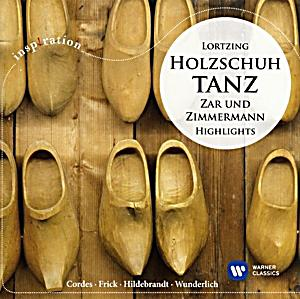 Holzschuhtanz zar und zimmermann highlights cd bei for Klassische holzverbindungen zimmermann