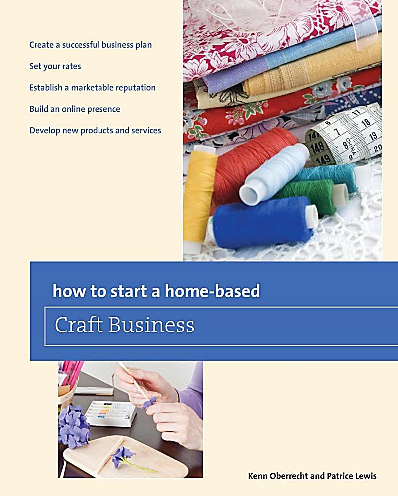 Home based business series how to start a home based for Starting a small craft business from home