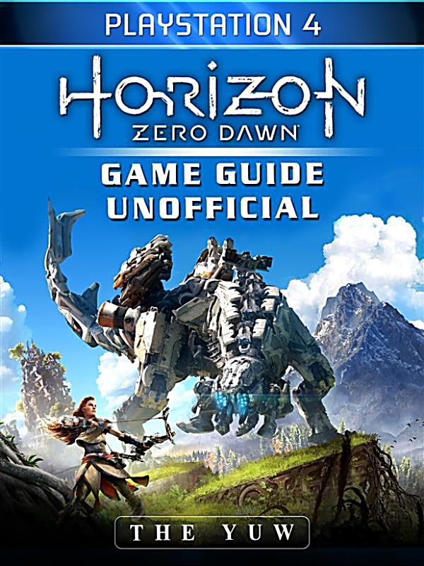 horizon zero dawn playstation 4 game guide unofficial. Black Bedroom Furniture Sets. Home Design Ideas