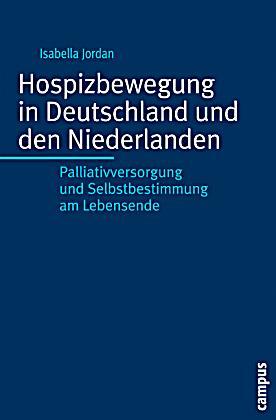 hospizbewegung in deutschland und den niederlanden buch versandkostenfrei. Black Bedroom Furniture Sets. Home Design Ideas