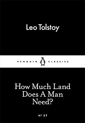 "characterization of how much land does a man require Foil: identify and describe examples of character foils (opposites) that exist in the story what is their purpose ""how much land does a man need."