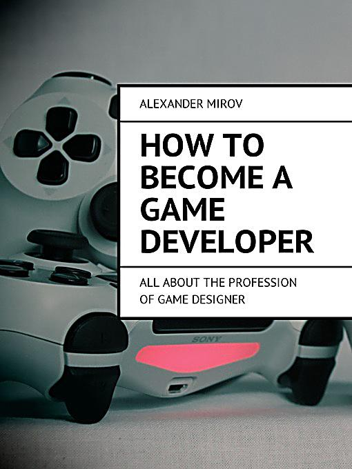 How To Become A Game Developer All About The Profession