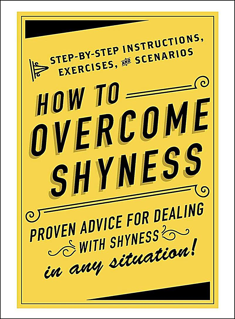 how to overcome shyness If you suffer from shyness, you have definitely experienced many of its limitations learn 6 ways to overcome shyness and live life to the fullest.