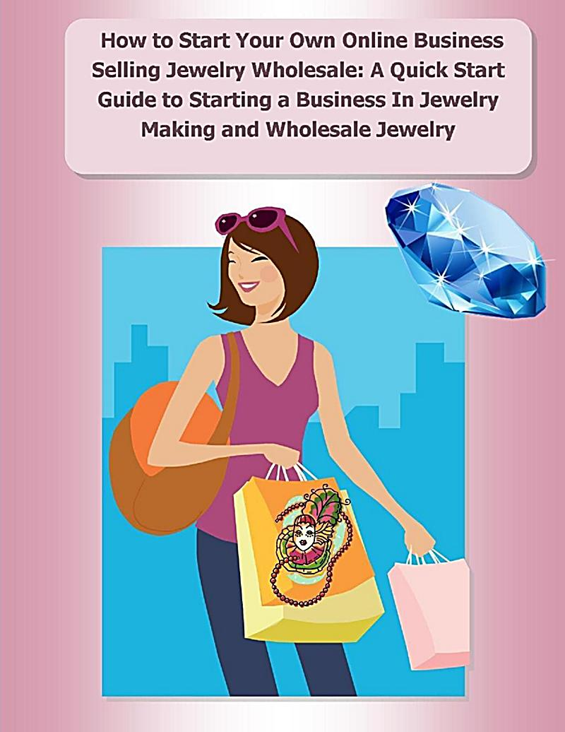 How to Start Your Own Online Business Selling Jewelry ...