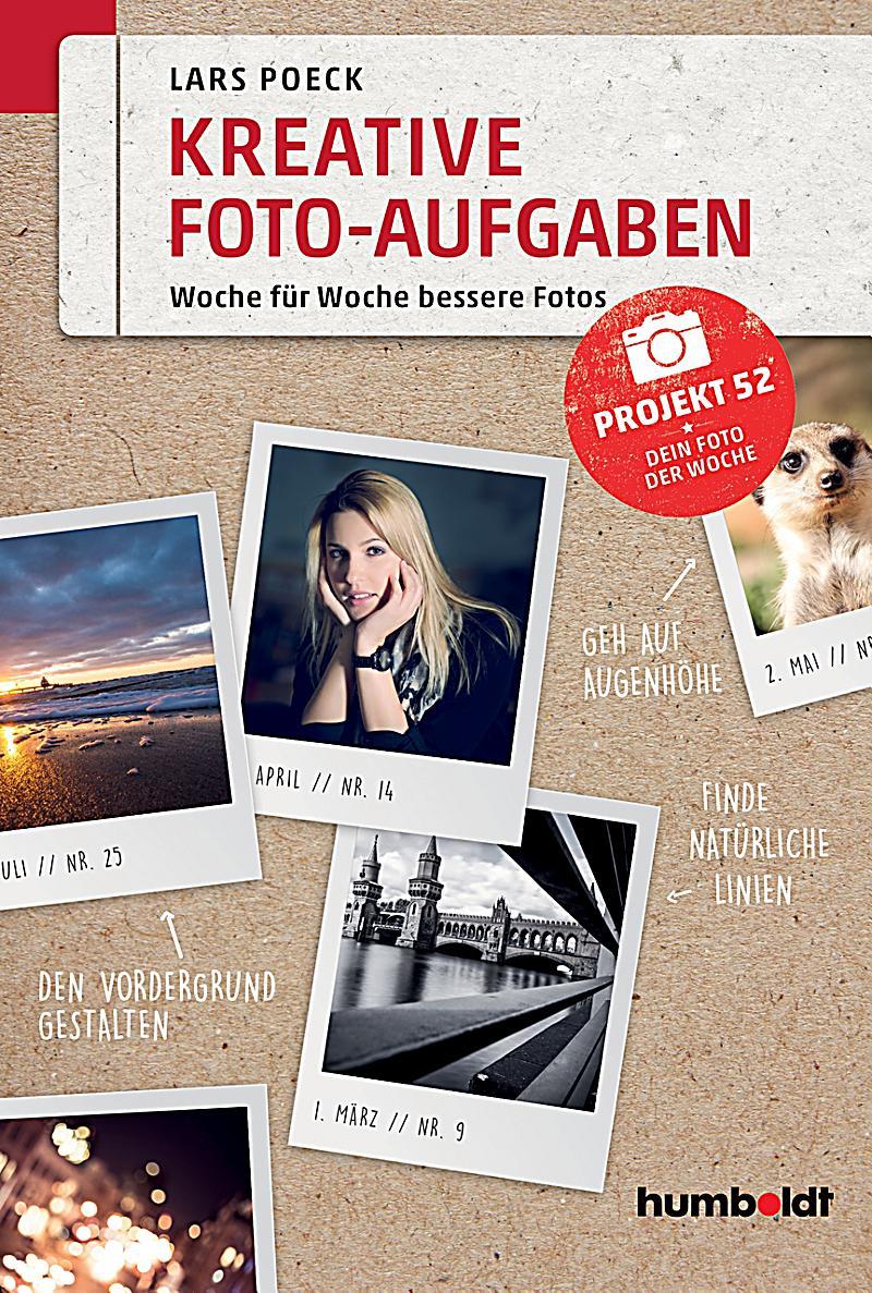 Humboldt freizeit hobby kreative foto aufgaben ebook - Fotoideen zum nachmachen ...