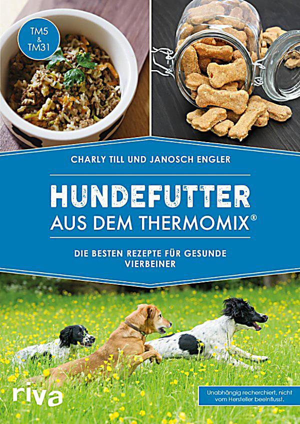 hundefutter aus dem thermomix ebook jetzt bei. Black Bedroom Furniture Sets. Home Design Ideas