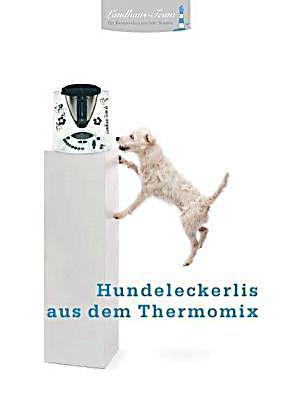 hundeleckerlis aus dem thermomix buch portofrei bei. Black Bedroom Furniture Sets. Home Design Ideas