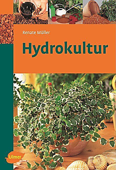 Hydrokultur buch von renate m ller bei bestellen for Zimmerpflanzen hydrokultur