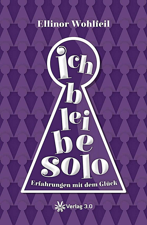 Ich Bleibe Solo Buch Jetzt Bei Online Bestellen