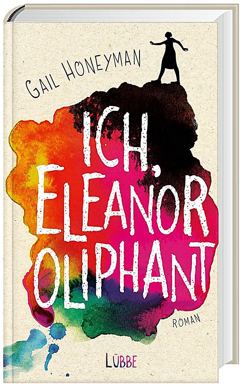 Ich Eleanor Oliphant Buch Von Gail Honeyman Portofrei