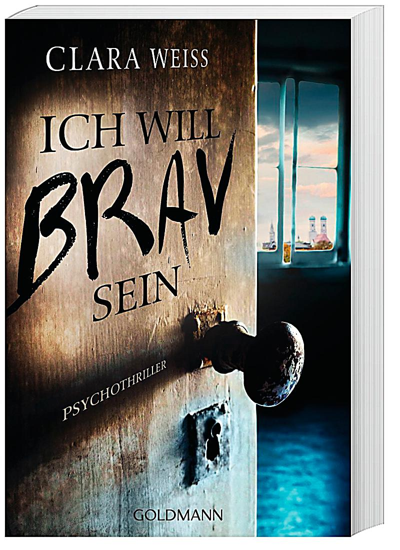 Ich Will Brav Sein Buch Von Clara Weiss Bei