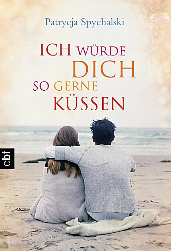 Ich würde dich so gerne küssen: ebook jetzt bei Weltbild.de