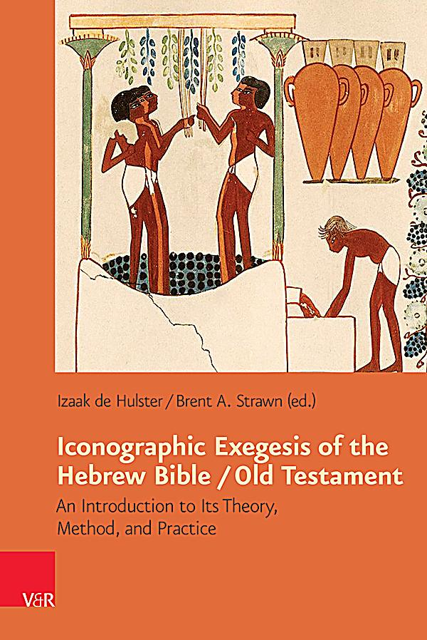 Iconographic Exegesis of the Hebrew Bible Old Testament ...