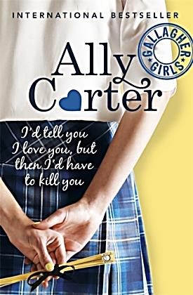 kill tell have love but then ally carter buch