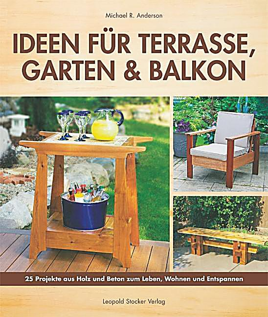 ideen f r terrasse garten balkon buch portofrei. Black Bedroom Furniture Sets. Home Design Ideas