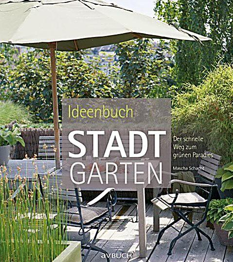 ideenbuch stadtgarten buch jetzt bei online. Black Bedroom Furniture Sets. Home Design Ideas