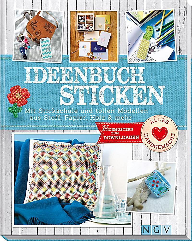 ideenbuch sticken buch jetzt bei online bestellen. Black Bedroom Furniture Sets. Home Design Ideas