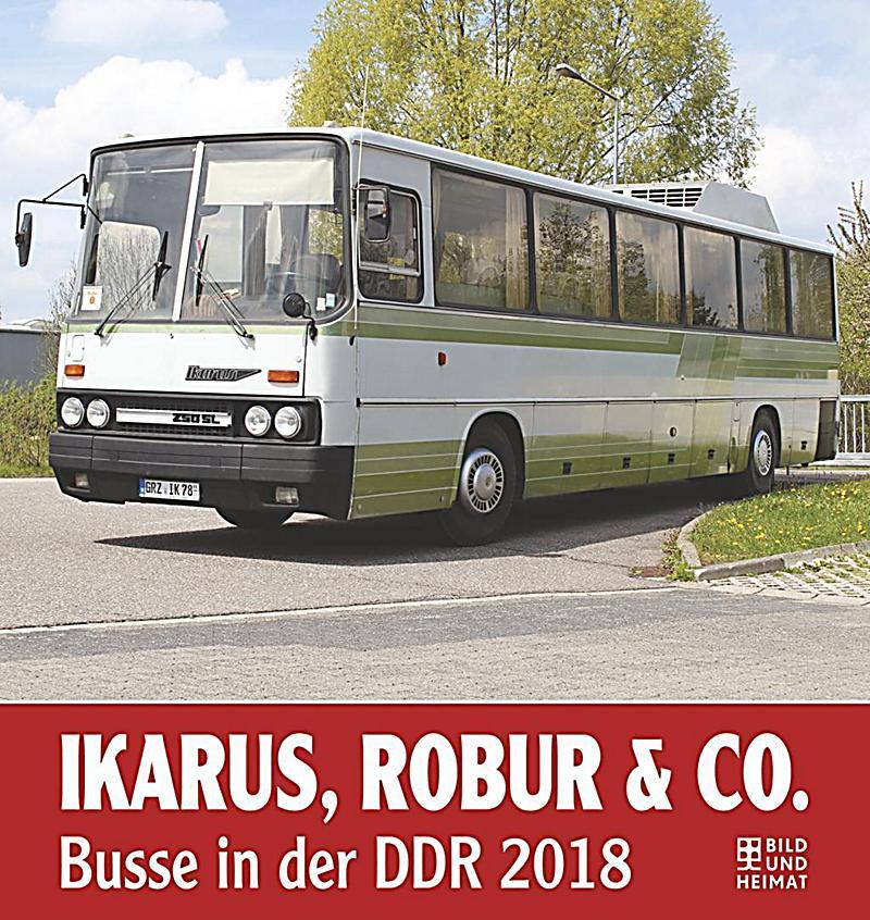 Ikarus Robur Co Busse In Der Ddr 2018 Kalender Bestellen