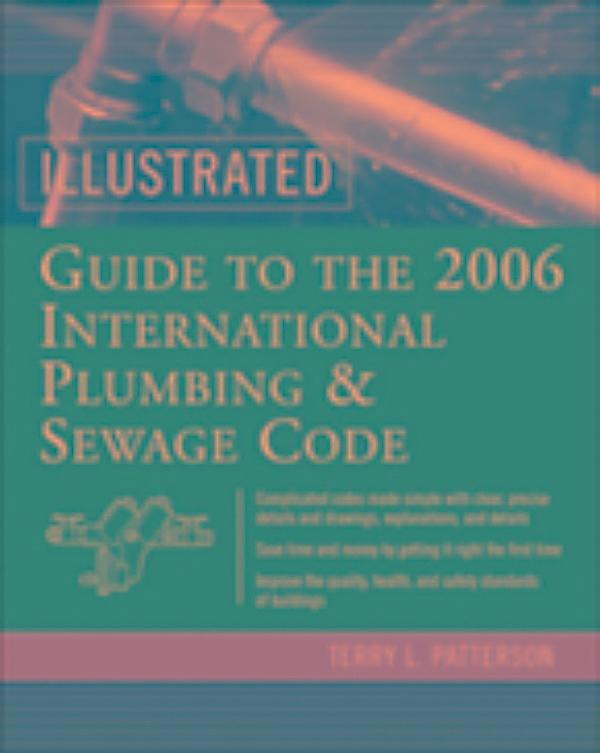 Illustrated Guide To The 2006 International Plumbing And