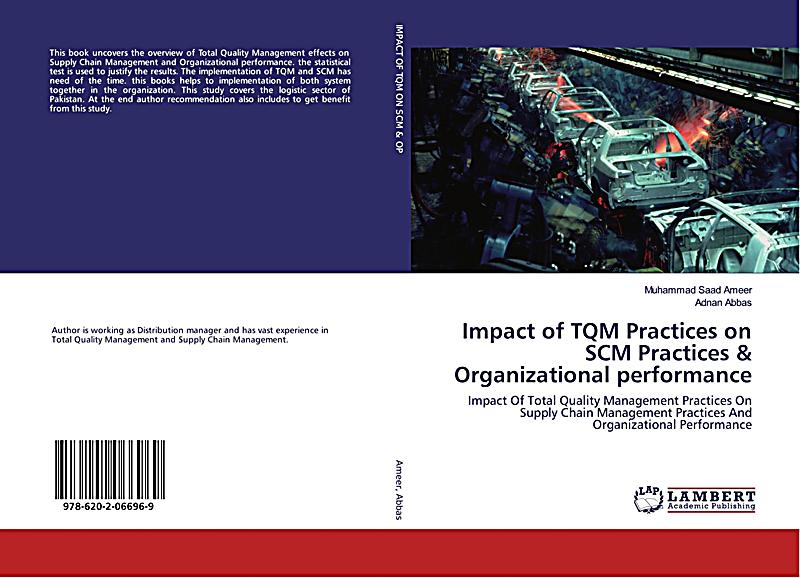 the impact of tqm on the The impact of organizational culture on the successful implementation of total quality management ali mohammad mosadegh rad school of management, royal holloway.
