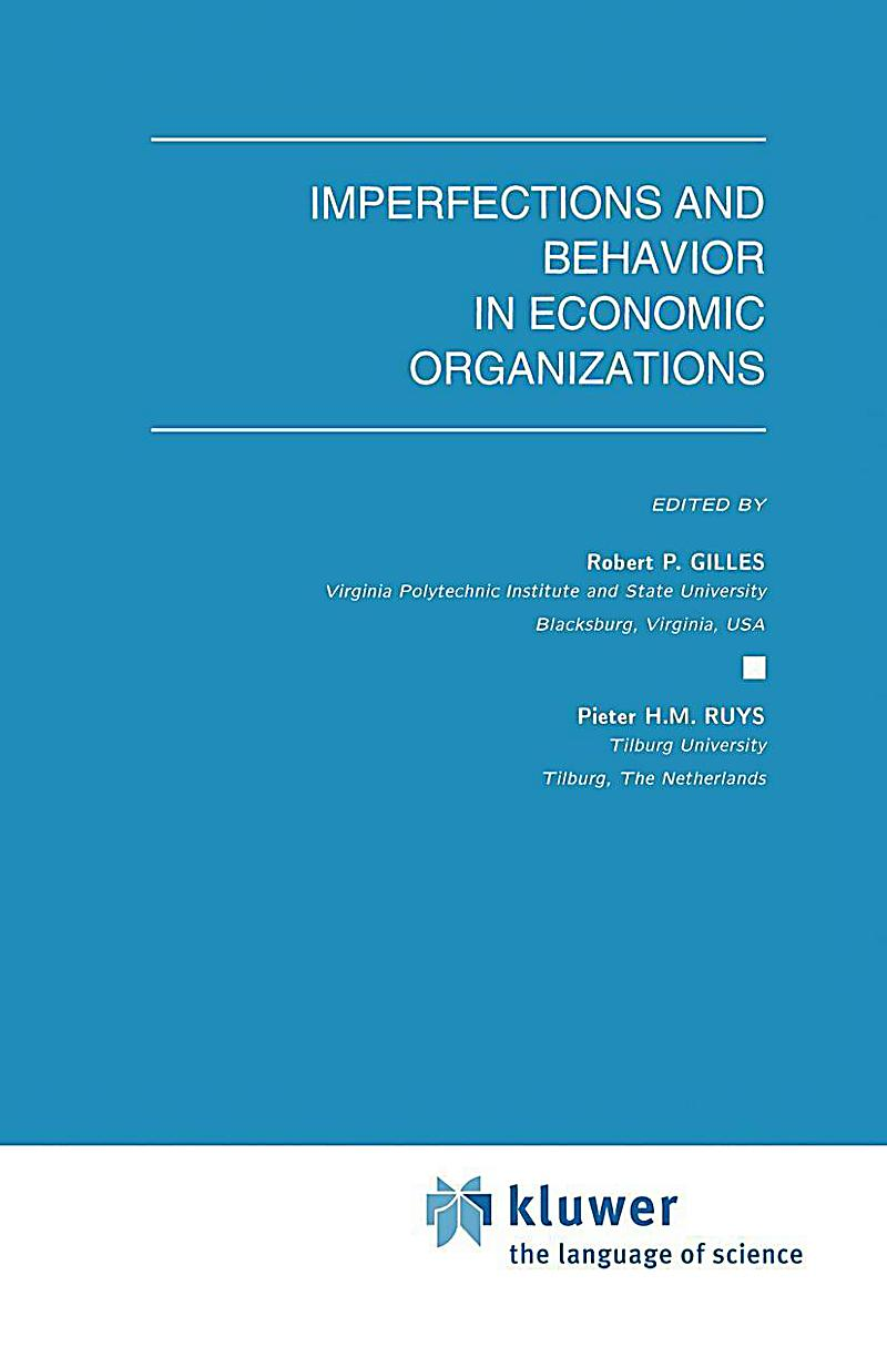 economy in organizational behavior Power in the workplace the 2008 book organizational behavior by steven mcshane and mary von glinow describes power as the ability of a person, or group of people.