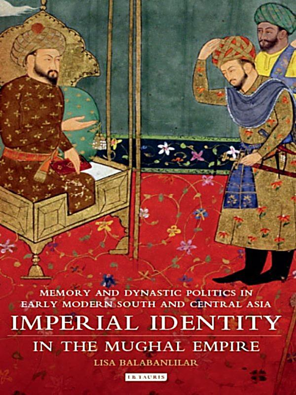the mughal imperial artists identity Imperial identity in mughal empire memory and dynastic politics in early modern central asia will work for your life popular books similar with imperial identity in mughal empire memory and dynastic politics in early modern central asia are.