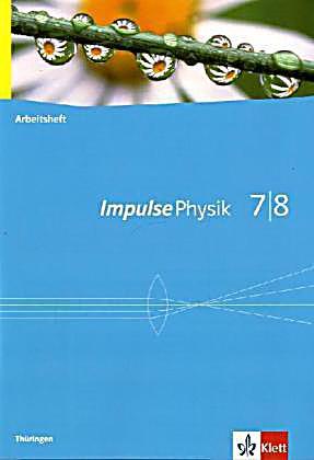 impulse physik ausgabe f r th ringen 7 8 klasse arbeitsheft buch. Black Bedroom Furniture Sets. Home Design Ideas