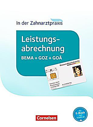 in der zahnarztpraxis leistungsabrechnung bema goz go sch lerbuch buch. Black Bedroom Furniture Sets. Home Design Ideas