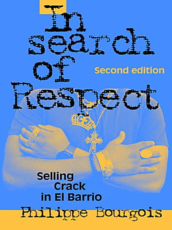 the analysis of the social marginalization by bourgois philippe in the book in search of respect sel Buy in search of respect: selling crack in el barrio second edition (structural analysis in the social sciences) 2 by philippe bourgois (isbn: 9780521017114) from.