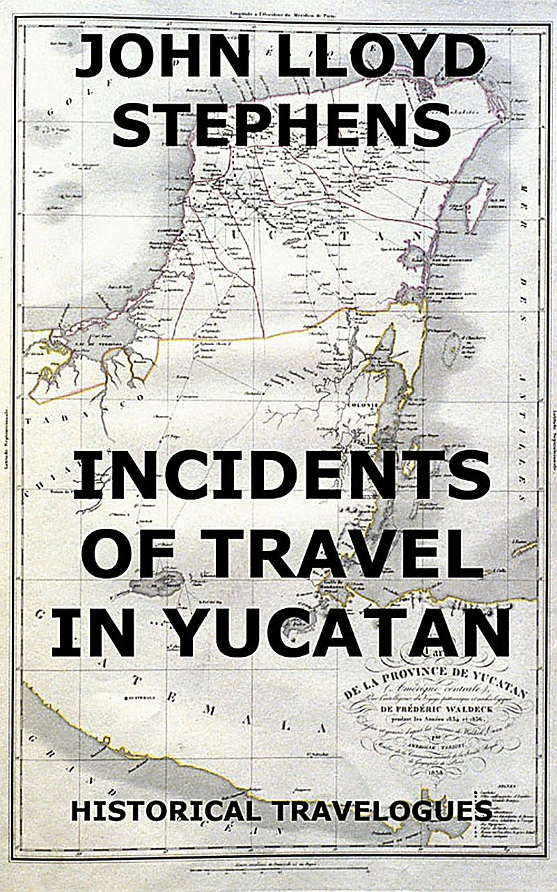 Book Incidents Of Travel In Central America