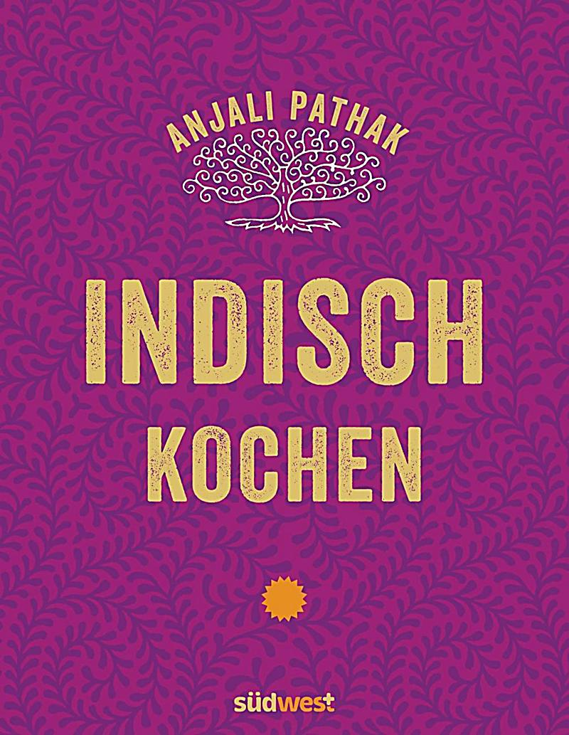 indisch kochen buch von anjali pathak portofrei bei. Black Bedroom Furniture Sets. Home Design Ideas
