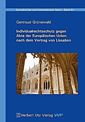 Individualrechtsschutz Gegen Akte Der Europäischen Union Nach Dem