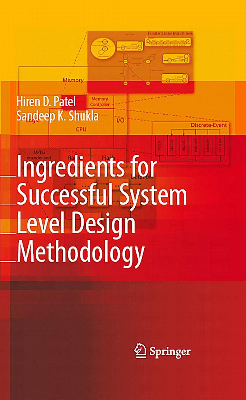 Ingredients for successful system level design methodology for Home ingredients design