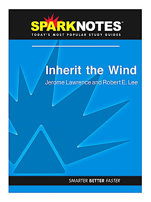 analysis of inherit the wind Need help with act 1, scene 1 in jerome lawrence and robert e lee's inherit the wind check out our revolutionary side-by-side summary and analysis.