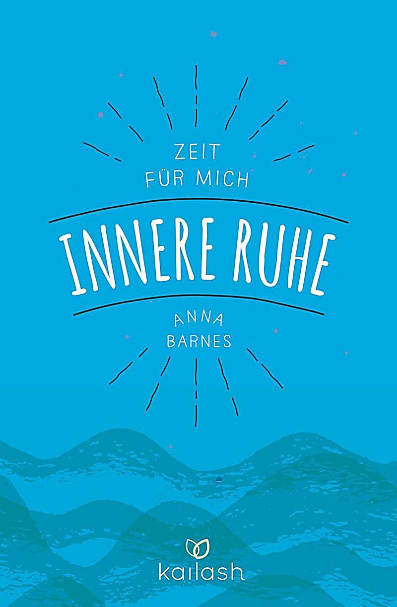 Innere Ruhe Buch Von Anna Barnes Jetzt Bei Weltbild.ch