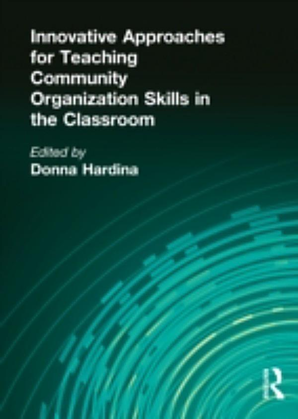 Innovative Classroom Approach ~ Innovative approaches for teaching community organization