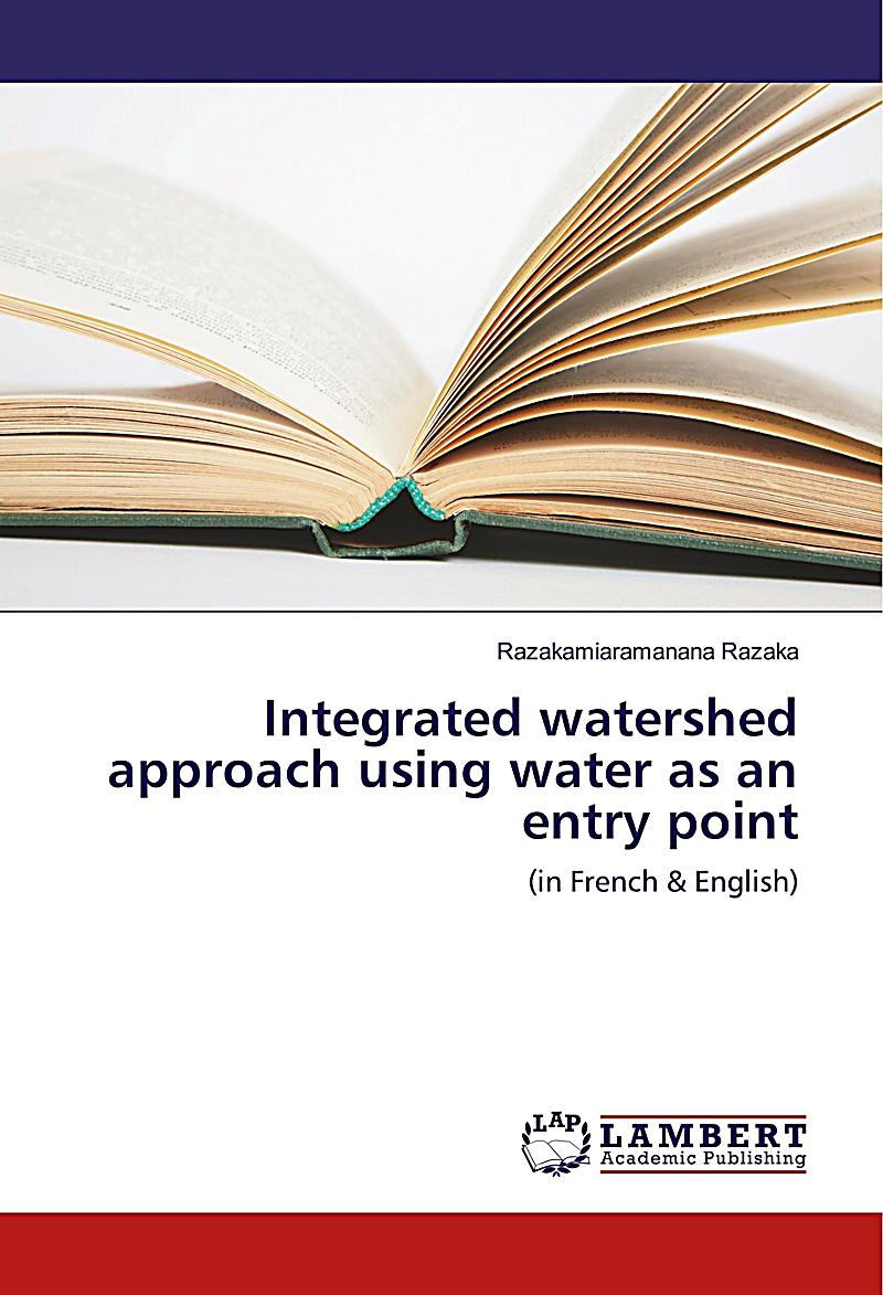 Integrated watershed approach using water as an entry point - Household water treatment a traditional approach ...