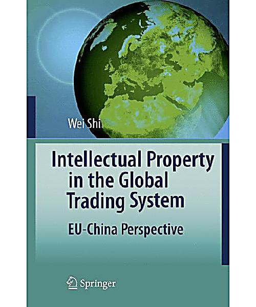 China Intellectual Property: Intellectual Property In Global Trading System: EU-China