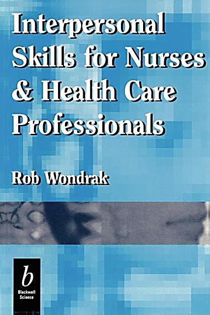 interpersonal relationships in the health care We use interpersonal skills everyday to communicate and interact with others  develop your interpersonal skills and enjoy better relationships at work and  home.
